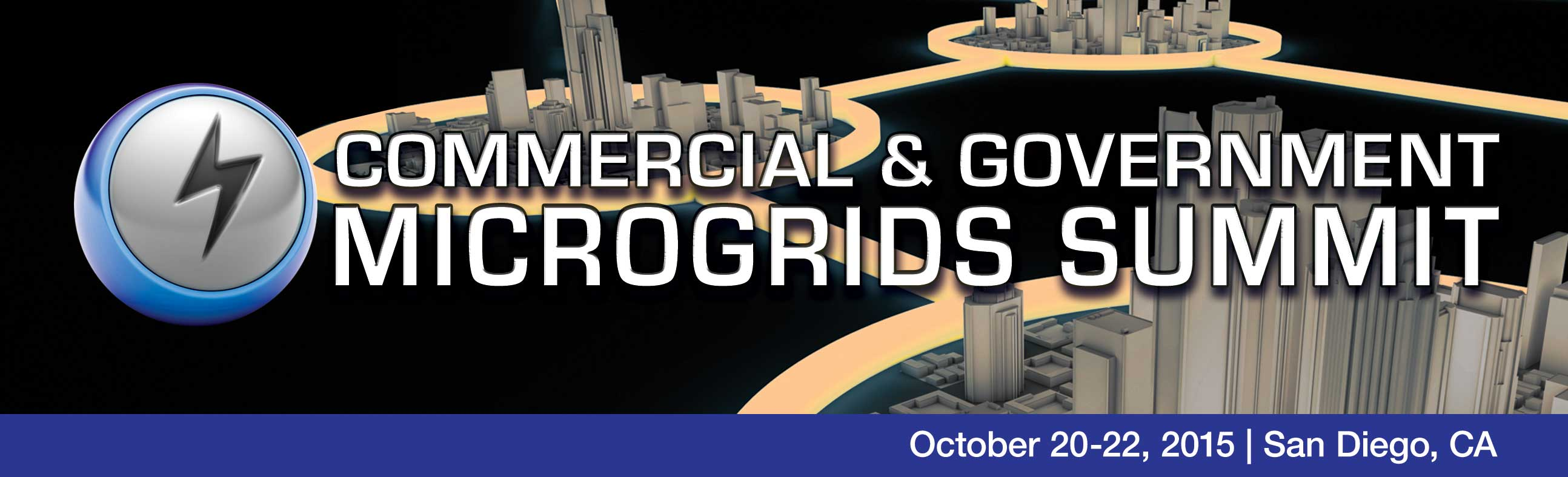 COMMERCIAL & GOVERMENT MICROGRIDS SUMMIT - October 20-22, 2015 | San Diego, CA